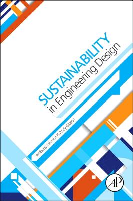 Sustainability in Engineering Design By Johnson, Anthony/ Gibson, Andy