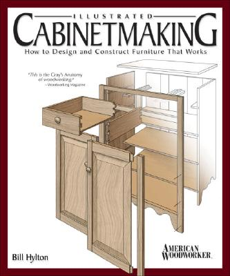Illustrated Cabinetmaking By Hylton, Bill